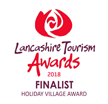 Lancashire Tourism Awards 2018 Finalist - Holiday Village Award